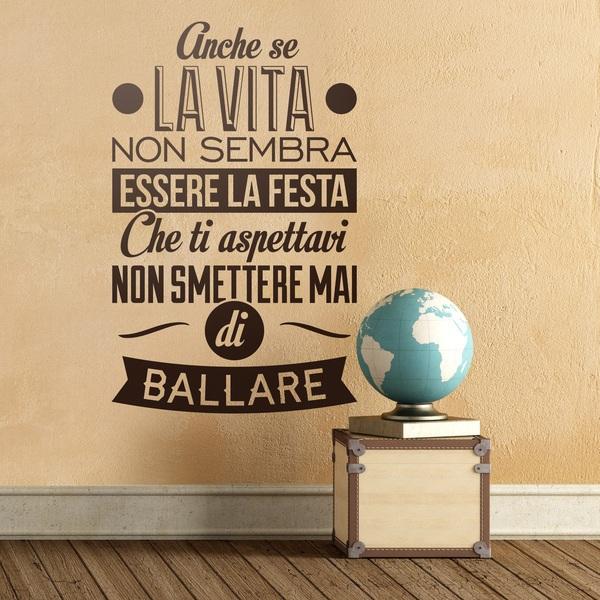 Vinilos Decorativos: Anche la vita non sembra la festa...