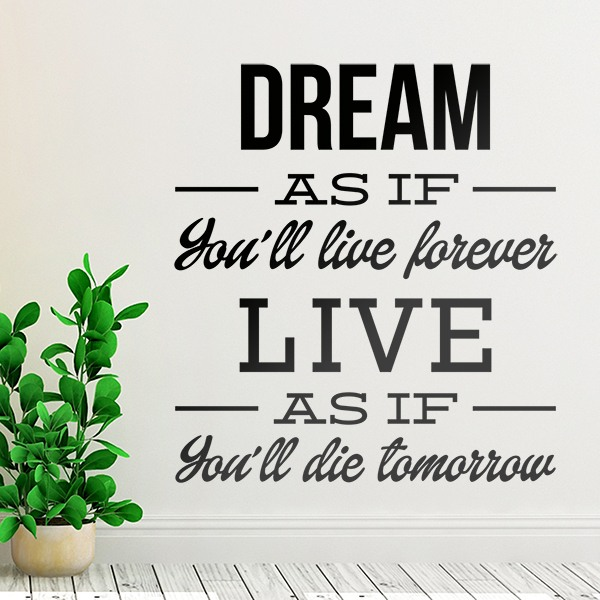 Vinilos Decorativos: Dream as if you´ll live forever