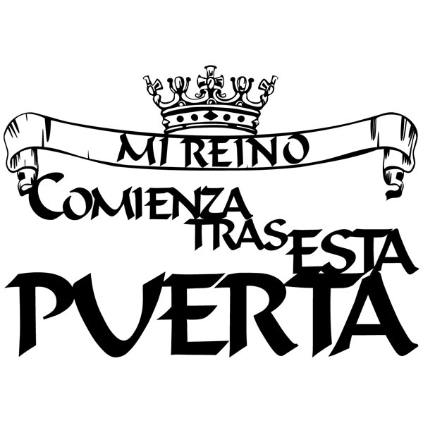 Vinilos Decorativos: Mi Reino comienza...
