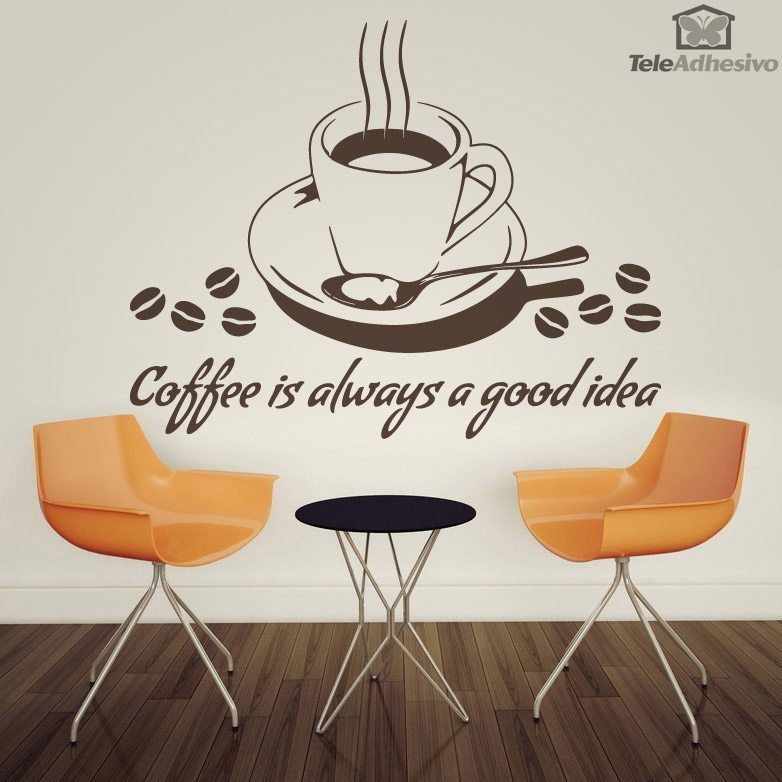 Vinilos Decorativos: Coffee is always a good idea