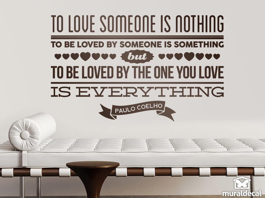 Vinilos Decorativos: To love someone is nothing...