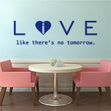 Vinilos Decorativos: Love - live like there´s no tomorrow 2