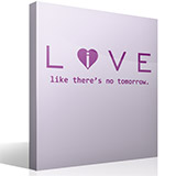 Vinilos Decorativos: Love - live like there´s no tomorrow 3