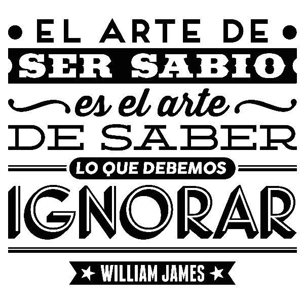 Vinilos Decorativos: El arte de ser sabio - William James