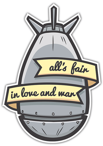 Pegatinas: All's fair in love and war 0