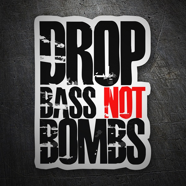 Pegatinas: Drop bass not bombs