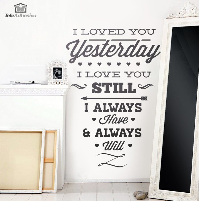 Vinilos Decorativos: I Loved You Yesterday