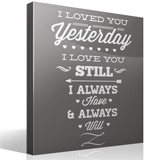 Vinilos Decorativos: I Loved You Yesterday 3