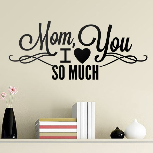 Vinilos Decorativos: Mom I Love You So Much