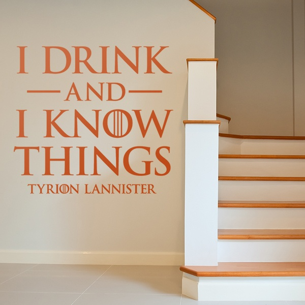 Vinilos Decorativos: I drink and I Know things
