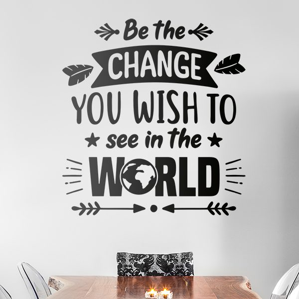 Vinilos Decorativos: Be the change you want